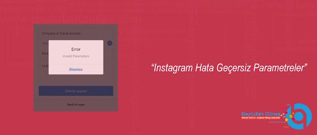 Instagram Hata Geçersiz Parametreler
