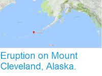 https://sciencythoughts.blogspot.com/2018/03/eruption-on-mount-cleveland-alaska.html