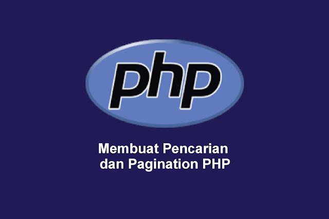 Membuat Pencarian dan Pagination PHP