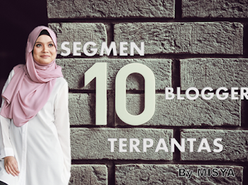 Segmen 10 Blogger Terpantas By Misha