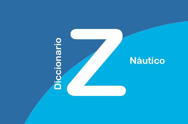 DICCIONARIO NÁUTICO: Z