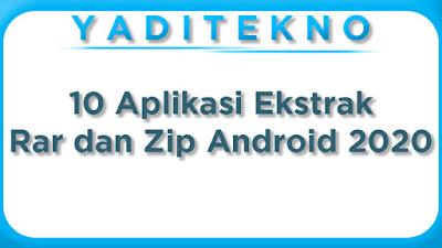 10 Aplikasi Ekstrak Rar dan Zip Android 2020