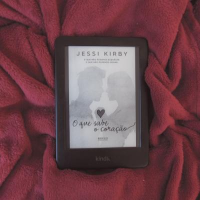 Resenha #14 - O Que Sabe O Coração (Jessi Kirby)