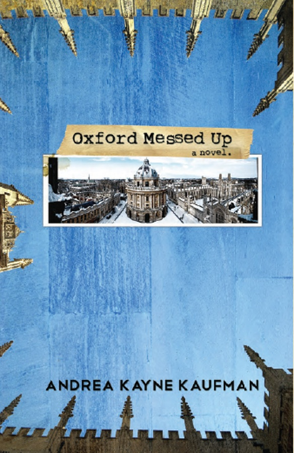 Author Interview Book Giveaway Oxford Messed Up By Andrea Kayne