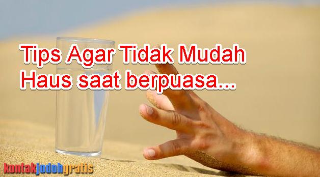 TIPS SAHUR AGAR TIDAK MUDAH HAUS SAAT BERPUASA