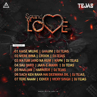 SOUND OF LOVE 2021 (THE ALBUM) - DJ TEJAS