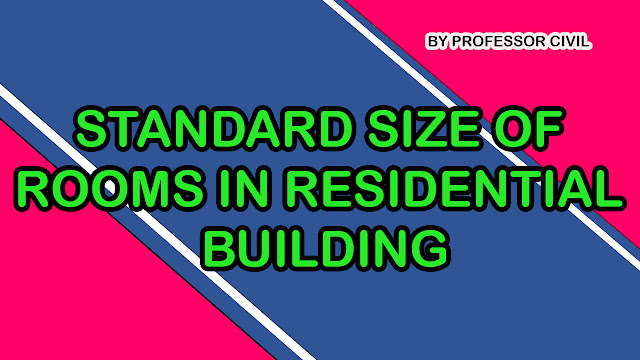 STANDARD SIZE OF ROOMS IN RESIDENTIAL BUILDING