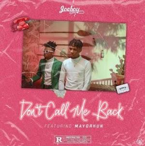 Download Audio | Joeboy Ft. Mayorkun – Don't Call Me Back