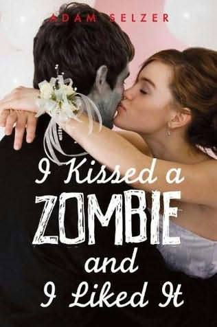 I Kissed a Zombie and I Liked It – Adam Selzer