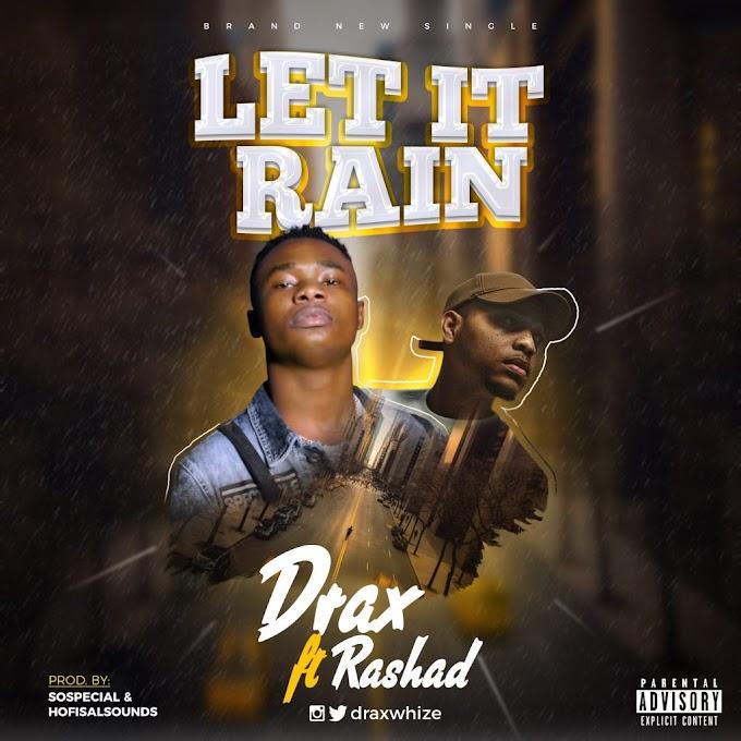 Music: Drax – Let it Rain ft Rashad