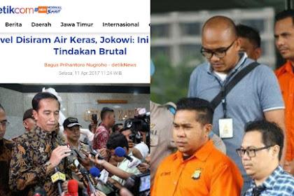 Dulu Jokowi Bilang Penyerangan Novel Tindakan Brutal, Kok Sekarang Pelaku Cuma Dituntut Setahun?