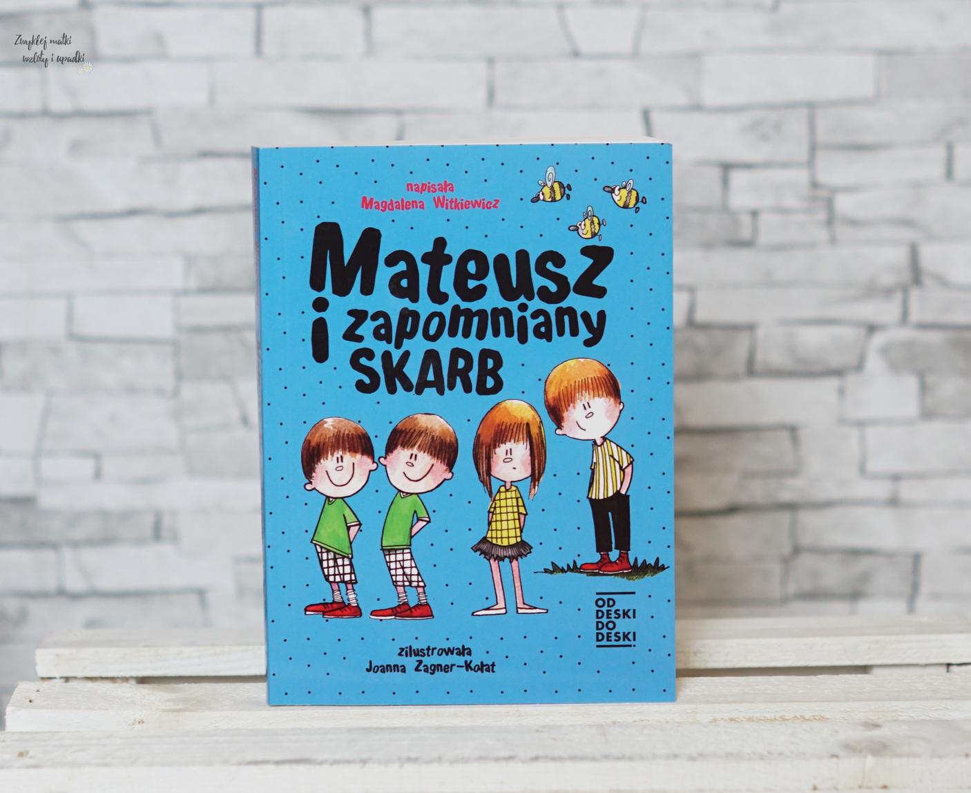 Mateusz i zapomniany skarb, czyli Magdalena Witkiewicz dzieciom