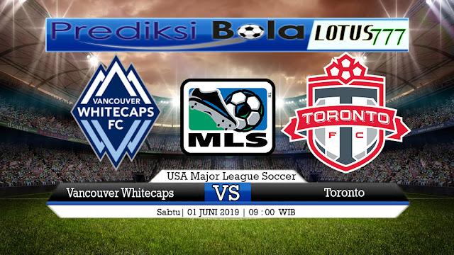 PREDIKSI Vancouver Whitecaps vs Toronto 01 JUNI 2019