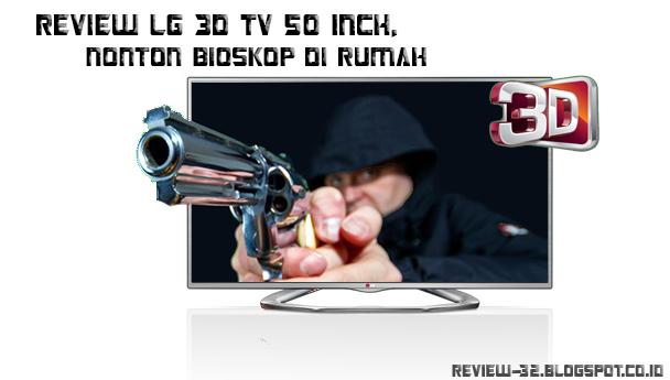 lg 3d tv. nonton bioskop di rumah dengan lg 3d tv 50 inch, review spesifikasi produk lg- lg 3d tv