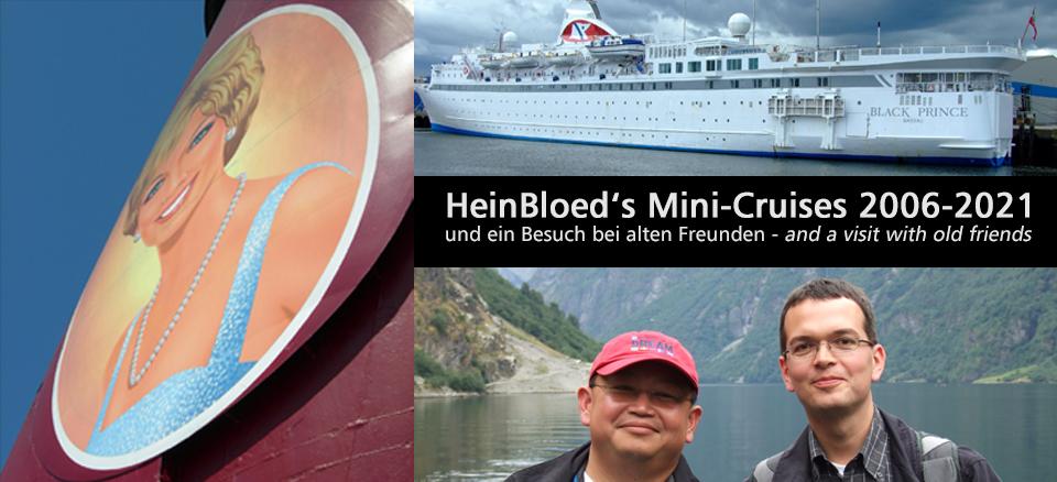 HeinBloed's Mini-Cruises 2006-2021 und ein Besuch bei alten Freunden....