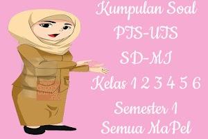 Kumpulan Soal PTS UTS SD MI Kelas 1 2 3 4 5 6 Semester 1 Lengkap Semua Pelajaran