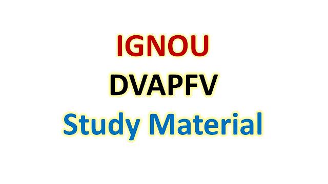 IGNOU DVAPFV Study Material