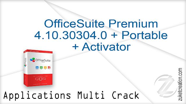 OfficeSuite Premium 4.10.30304.0 + Portable + Activator