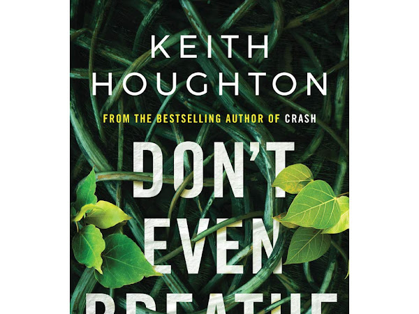 Don't even breathe by Keith Houghton/ Hooray for the kick ass Maggie Novak