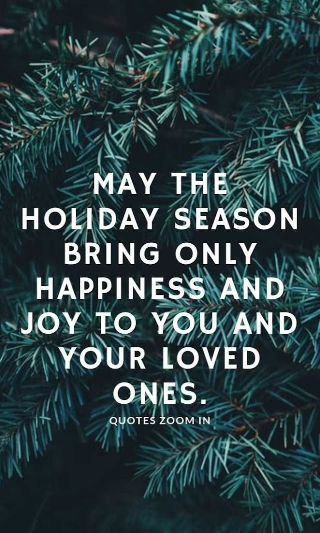 May The Holiday Season Bring Only Happiness - Quotes Top 10 Updated