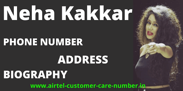Neha Kakkar phone number, Contact Details, Whatsapp Number, Mobile Number, House Address, Email And More