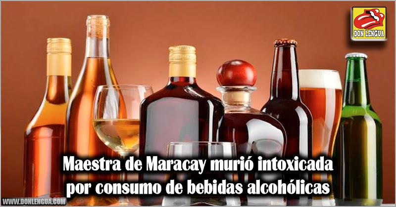 Maestra de Maracay murió intoxicada con bebidas alcohólicas