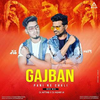 GAJBAN PANI NE CHALI (REMIX) - DJ AFTAB X DJ ASHIF. H