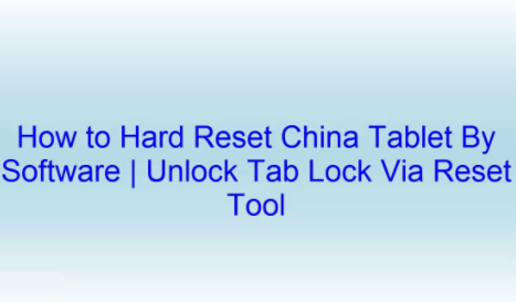 china-android-tablet-reset-software