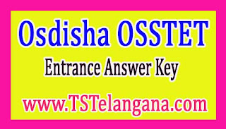 Osdisha OSSTET Entrance Answer Key 2017
