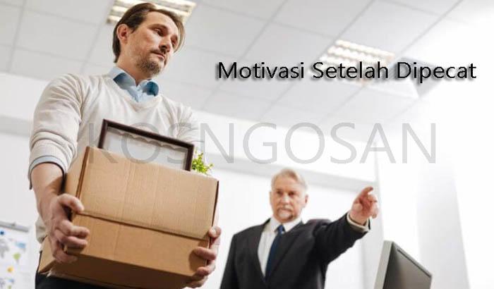 motivasi setelah dipecat