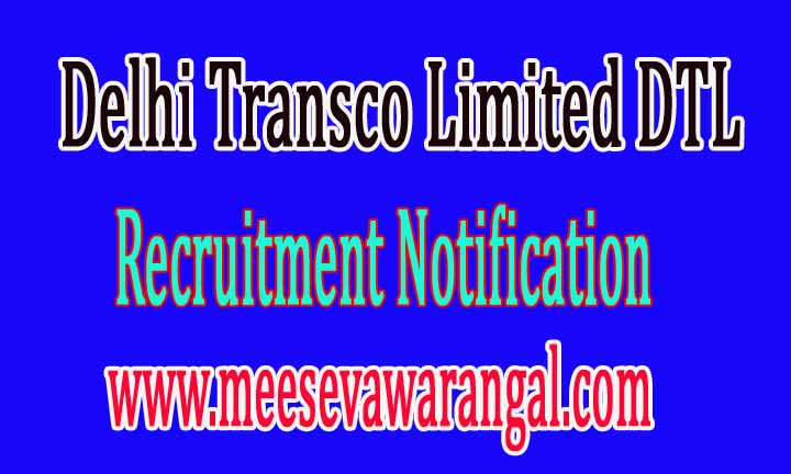 Delhi Transco Limited DTL Recruitment Notification 2016