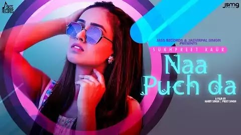 Naa Puch Da ना पुच दा Lyrics Hindi | Sukhpreet Kaur