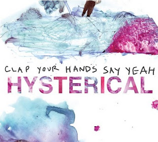 Clap Your Hands Say Yeah – Hysterical