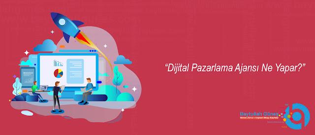Dijital Pazarlama Ajansı Ne Yapar