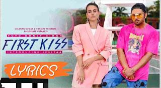First Kiss फर्स्ट किस Song Lyrics   Yo Yo Honey Singh New Song Lyrics 2020