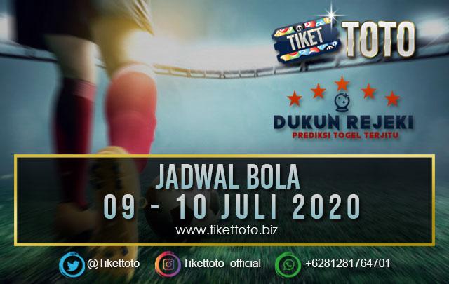 JADWAL PERTANDINGAN BOLA  09 – 10 JULI 2020