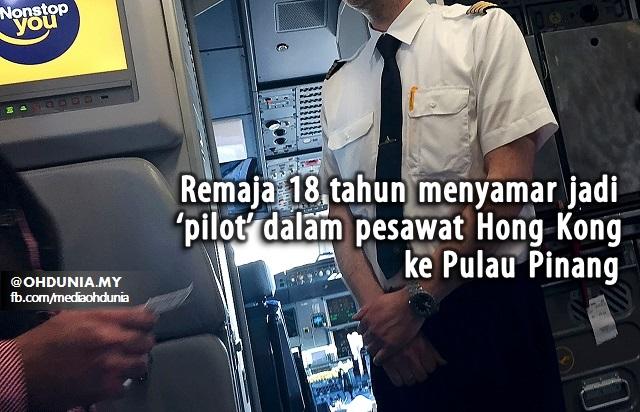 Remaja 18 Tahun Menyamar Jadi 'Pilot' Dalam Pesawat Hong Kong Ke Pulau Pinang