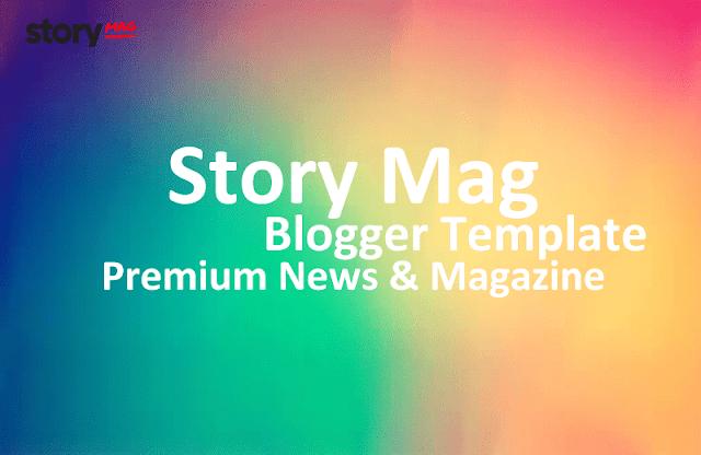 Story Mag - Blogger Premium News & Magazine Template 0
