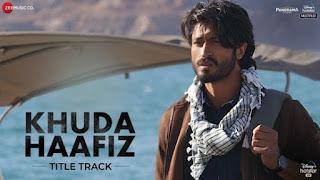 Khuda Haafiz Lyrics Title Track | Vishal Dadlani