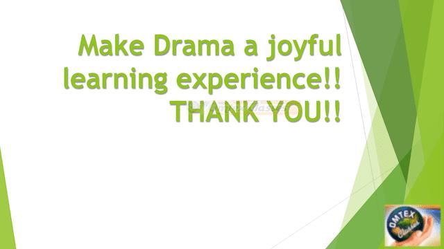 Make Drama a joyful learning experience!! THANK YOU!!