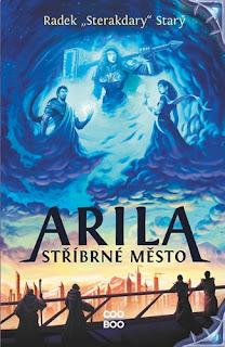 Arila: Stříbrné město (Radek Sterakdary Starý, nakladatelství CooBoo), fantasy