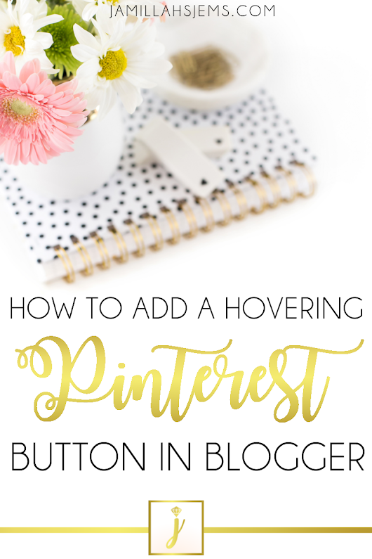 How to Add a Hovering Pinterest Button in Blogger