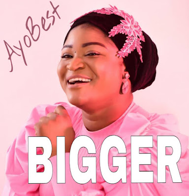 Bigger by Ayo Best