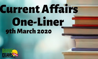 Current Affairs One-Liner: 9th March 2020