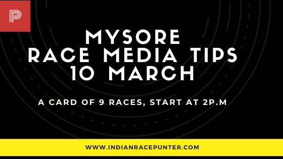 Mysore Race Media Tips 10 March