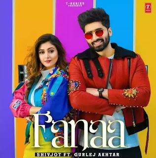 FANAA Lyrics - Shivjot x Gurlej Akhtar