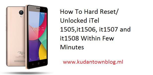How To Unlock Pattern/Security Locked on iTel 1505,it1506, it1507 and it1508