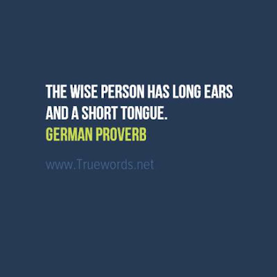 The wise person has long ears and a short tongue.