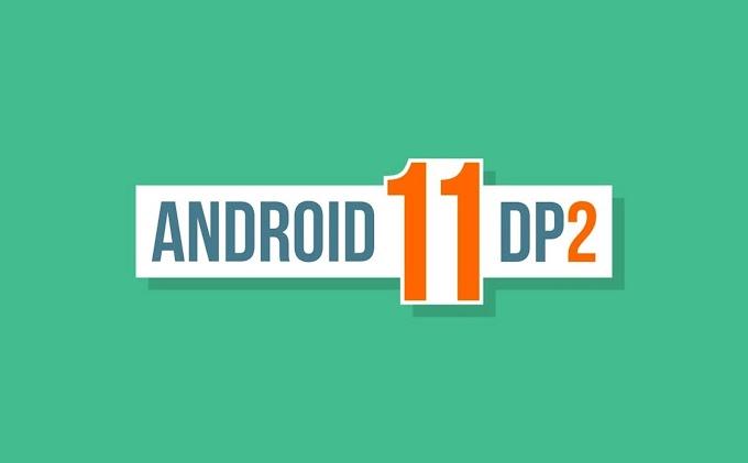 Android 11 Developer Preview 2 ra mắt: hỗ trợ tốt hơn các thiết bị gập, màn hình tần số quét cao...