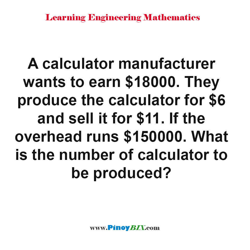What is the number of calculator to be produced?